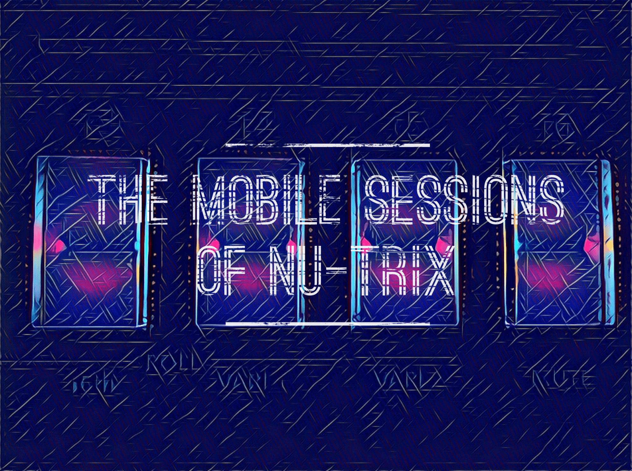 EP: The mobile sessions of Nu-Trix